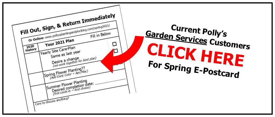 Polly's 2021 Garden Services E-Postcard Click Here